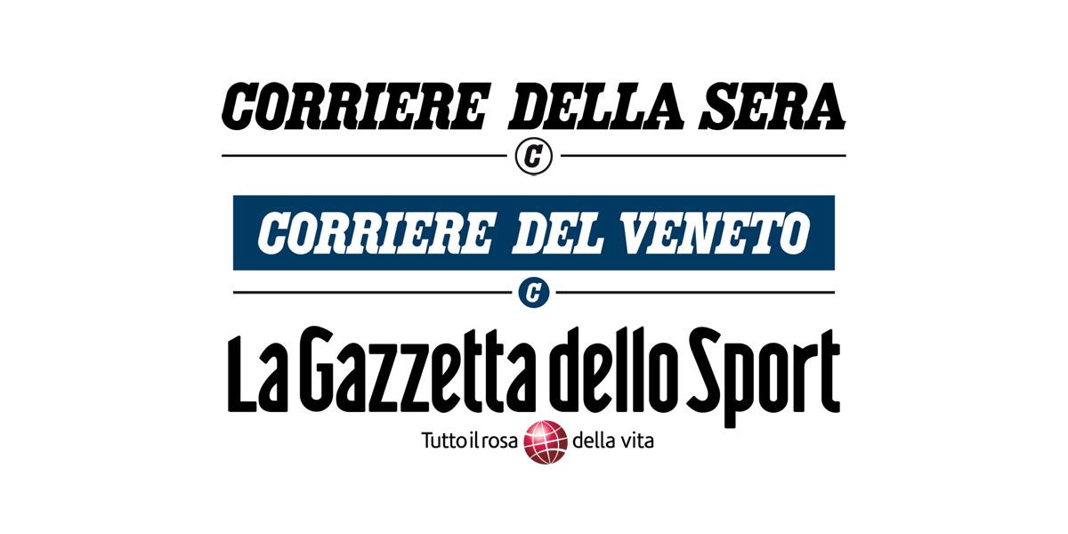 CORRIERE DELLA SERA / CORRIERE DEL VENETO / GAZZETTA DELLO SPORT