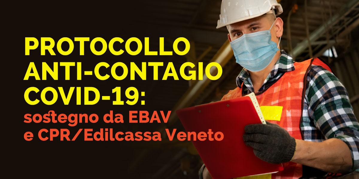 Protocollo anti-contagio Covid-19: sostegno da EBAV e CPR/EDILCASSA Veneto
