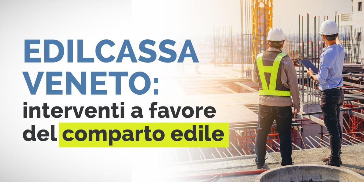 Edilcassa Veneto: interventi a favore comparto edile